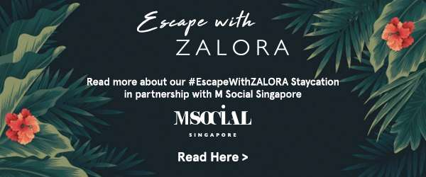 Escape With ZALORA in partnership with M Social Singapore.