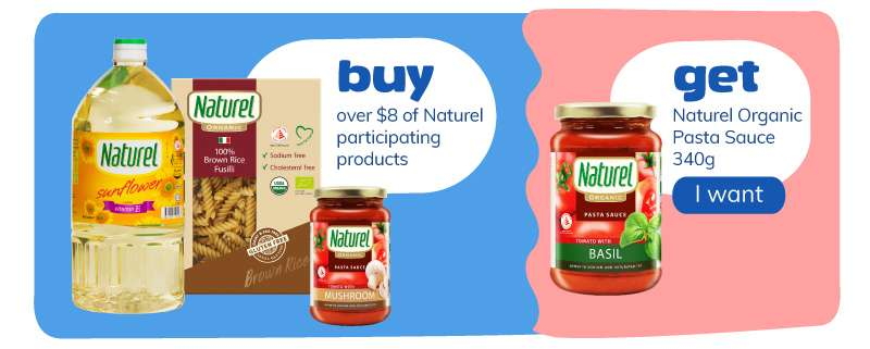 Buy over $8 of Naturel participating products and get Naturel Organic Pasta Sauce 340g
