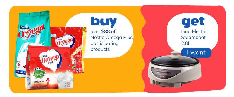 Buy over $88 of Nestle Omega Plus participating products and get Iona Electric Steamboat 2.8L