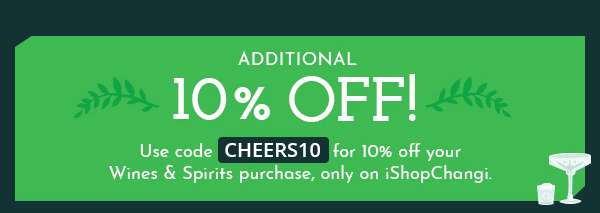 Additional 10% Off | Use Code CHEERS10 for 10% off Your Wine Purchase, Only on iShopChangi.