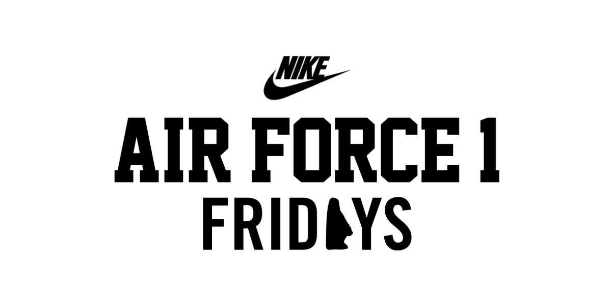 NIKE | AIR FORCE 1 FRIDAYS