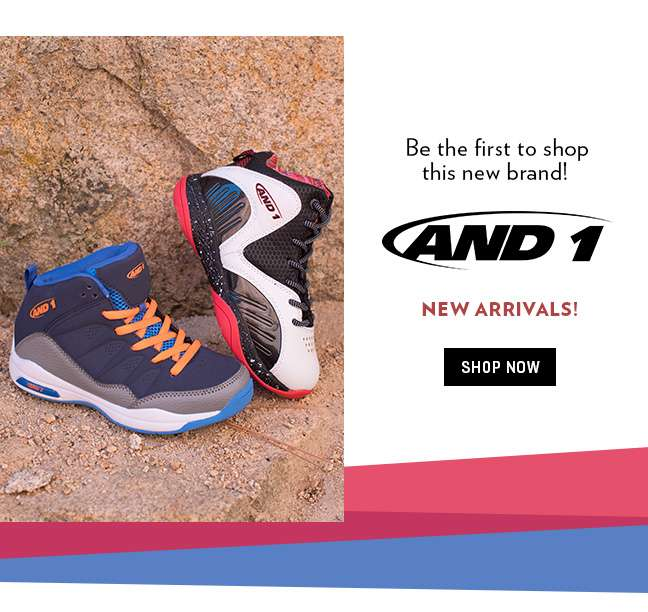 New Arrivals- And1