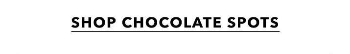 Preety woman - Shop chocolate spots