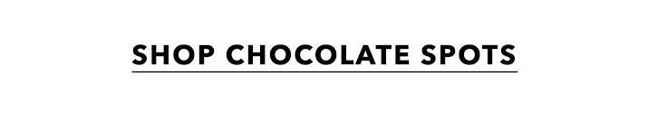 Shop chocolate spots