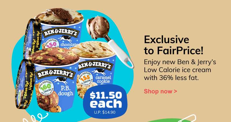 Exclusive to FairPrice! - Enjoy new Ben & Jerry's Low Calorie ice cream with 36% less fat