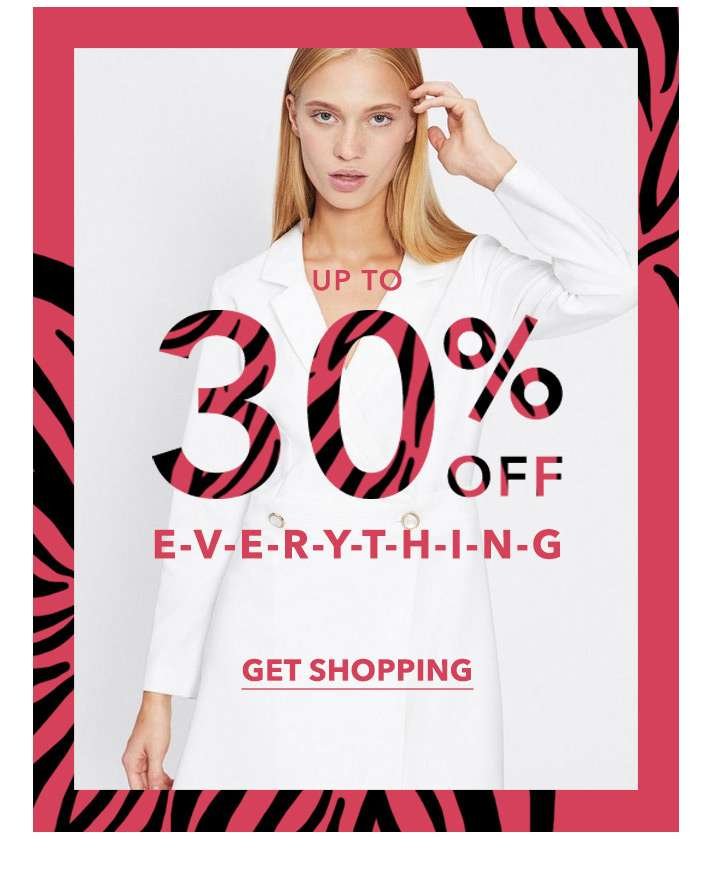 Up to 30% off everything - Get shopping
