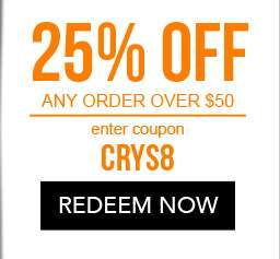 25% Off any order over $50. use code CRYS8. Coupon expires 11/2/18