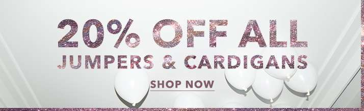 20% off all jumpers & cardigans - Shop now