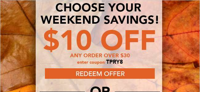 $10 off any order over $30. Use code TPRY8. Expires 11/4/18