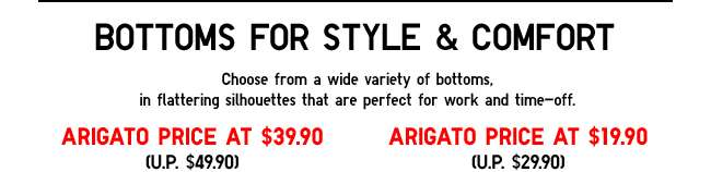 ARIGATO FEATURED ITEM: Men's EZY Ankle Pants at $39.90 and Womens Legging Pants at $19.90