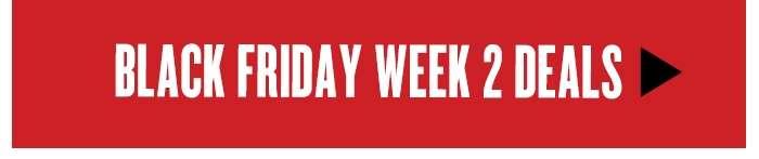 Black Friday Week 2 Deals