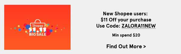 New Shopee users: Get S$11 Off your purchase with code ZALORA11NEW
