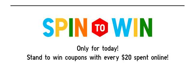 SPIN TO WIN this 11/11! Stand to win coupons with every $20 spent online!