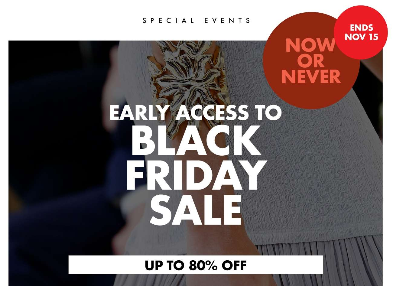EARLY ACCESS TO BLACK FRIDAY SALE