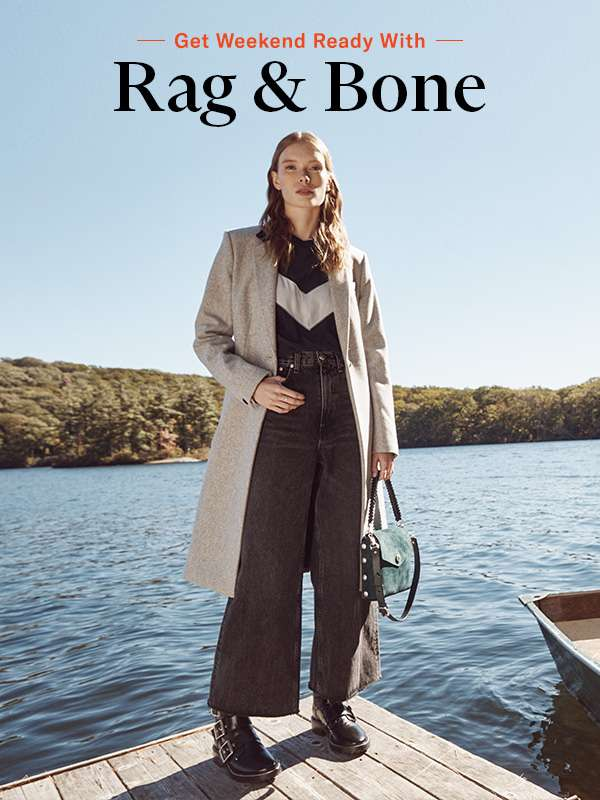 Rag & Bone - Take on laid-back days in new standout outerwear, tailored separates, and snuggly accessories.