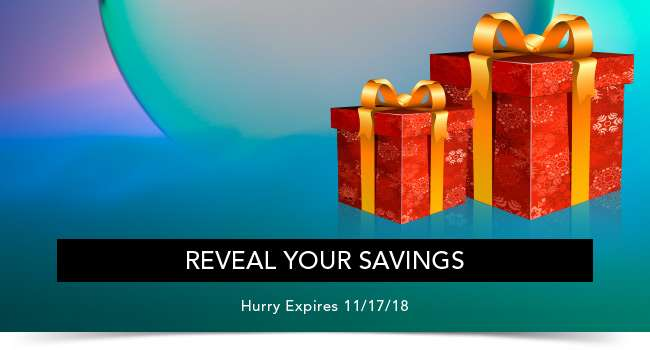 Reveal your savings. Hurry Expires 11/17/18