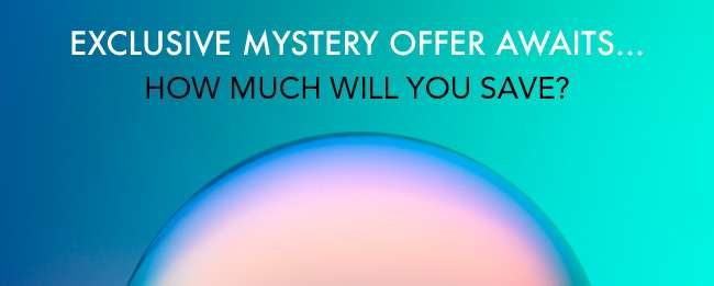 Exclusive Mystery Offer Awaits... How Much Will You Save?