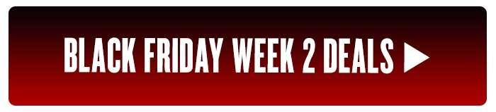 Black Friday Week 2