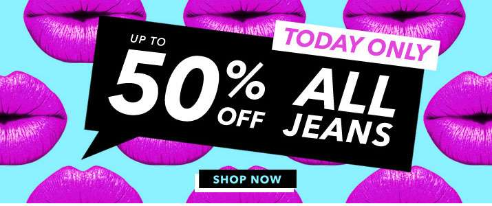 Today only up to 50% off all jeans - Shop now