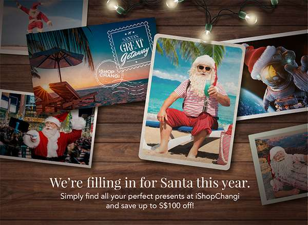 We're filling in for Santa this year. Simply find all your perfect presents at iShopChangi and save up to S$100 off!