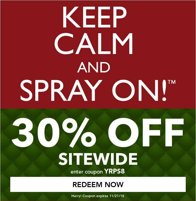 """Keep Calm and Spray Onâ""""¢! 30% Off Sitewide. Use coupon code: YRPS8. Expires 11/21/18"""