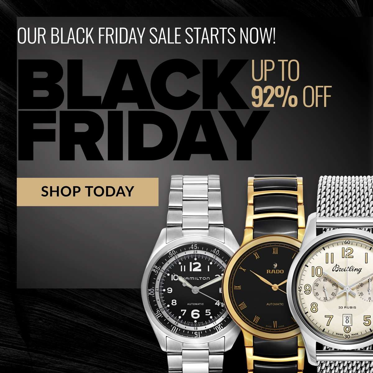 It's that time. It's officaily Black Friday. Enjoy up to 92% savings. SHOP TODAY