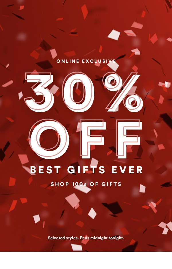 30% Off Best Gifts Ever | SHOP NOW