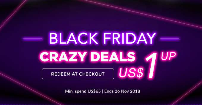 Black Friday Crazy Deals: Redeem Products from US$1! Min. spend US$65 | Ends 26 Nov 2018