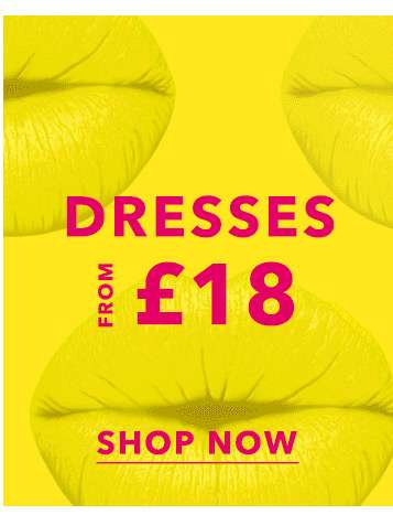 Dresses from £18 - Shop now