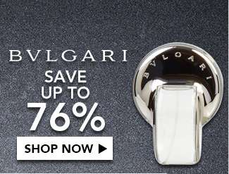 BVLGARI save up to 76%. Shop Now
