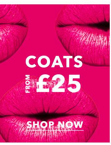 Coats from £25 - Shop now