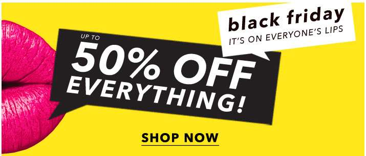 Black friday it's on everyone's lips. Up to 50% off everything! - Shop now