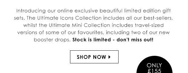 Introducing our online exclusive beautiful limited edition gift sets