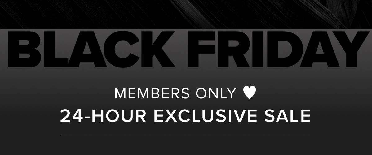 Members Only ♥ 24 hours exclusive sale