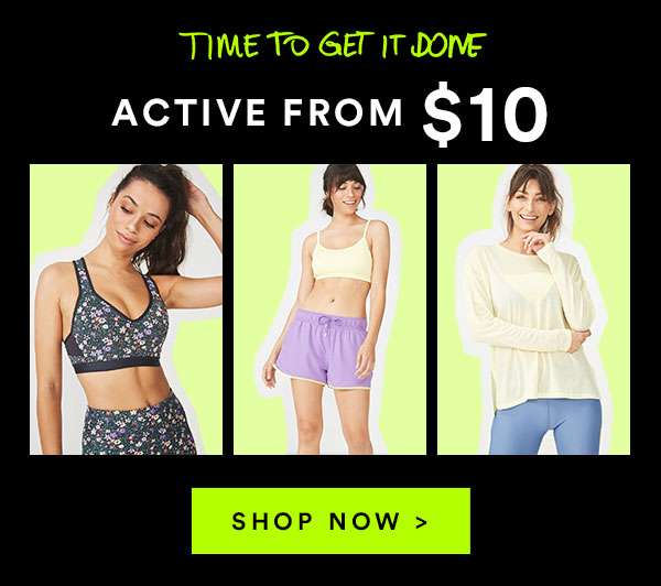 ACTIVE FROM $10 - Black Friday 45-75% off ENDS MIDNIGHT - SHOP NOW