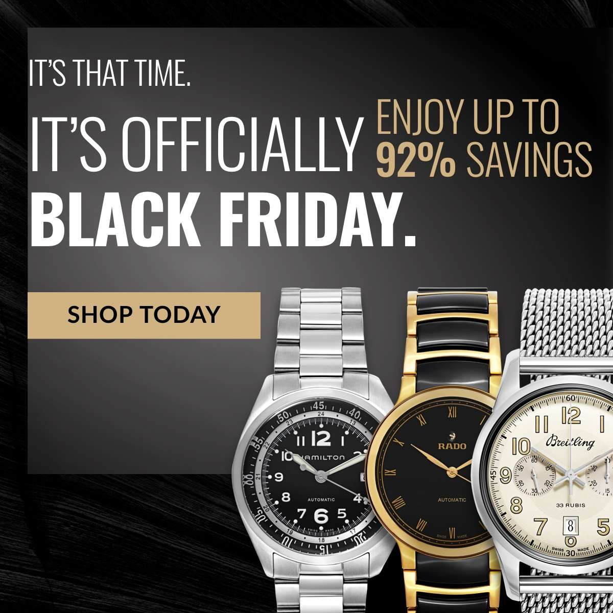 It's that time.  It's officially Black Friday.  Enjoy up to 92% savings.  SHOP TODAY