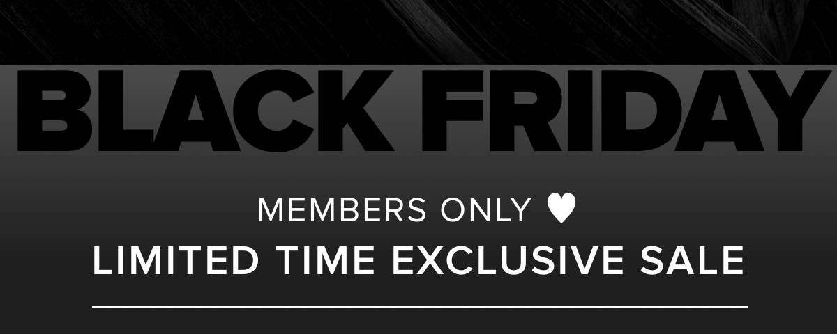 Members Only ♥ Limited Time Exclusive Sale