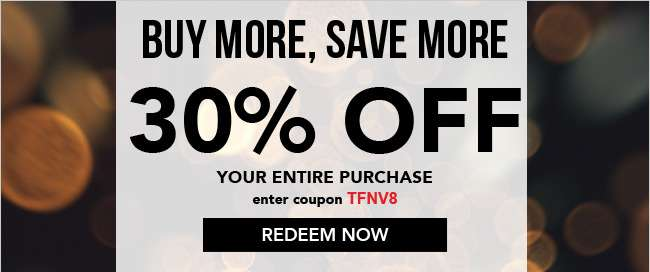 30% off your entire purchase. Enter coupon TFNV8. Expires 11/26/18. Redeem now