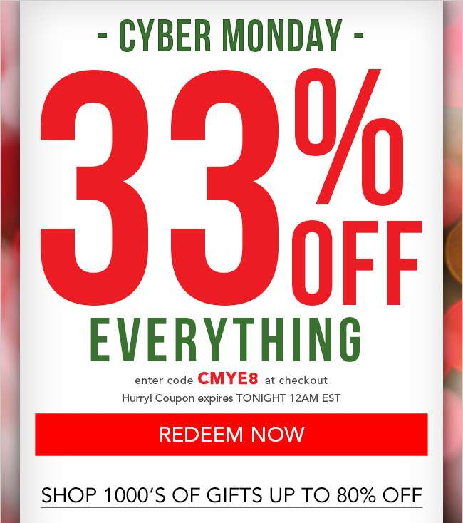 33% off everything. Enter code CMYE8 at checkout. Expires tonight 12 am EST. Redeem Now