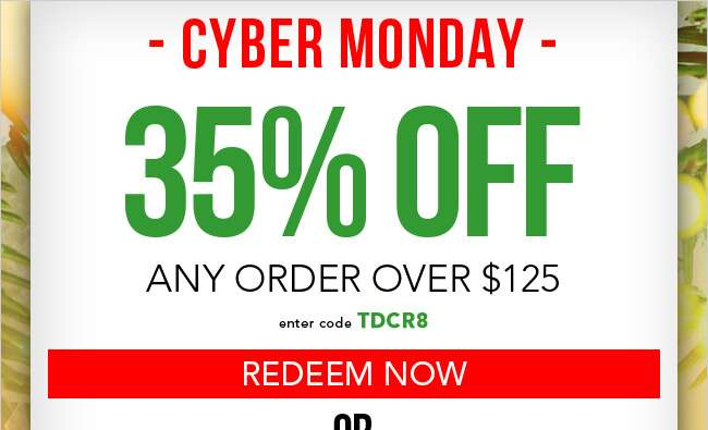 35% off any order over $125. Enter code TDCR8 at checkout. Expires tonight at 12am EST. Redeem Now