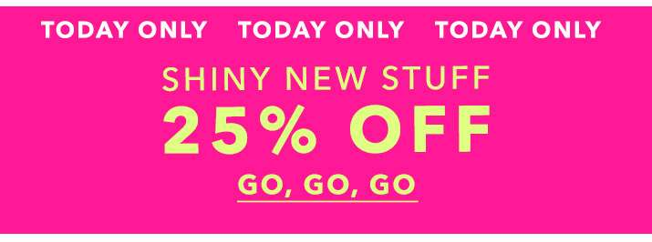 TODAY ONLY 25% OFF