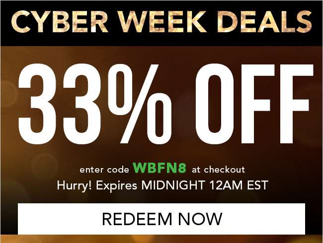 33% off everything. Enter code WBFN8 at checkout. Expires tonight 12 am EST. Redeem Now