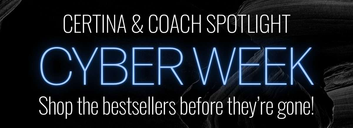Cyber Week Spotlight| Coach & Certina