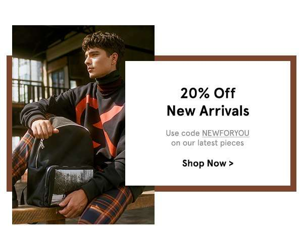Get 20% Off New Arrivals with code NEWFORYOU.