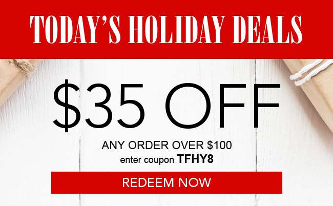 $35 off any order over $100. use coupon TFHY8 at checkout. Redeem now. Hurry, expires 12/4/18