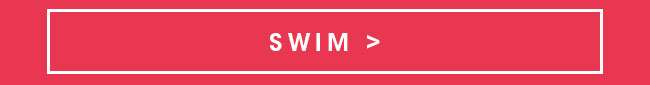 Swim | SHOP NOW