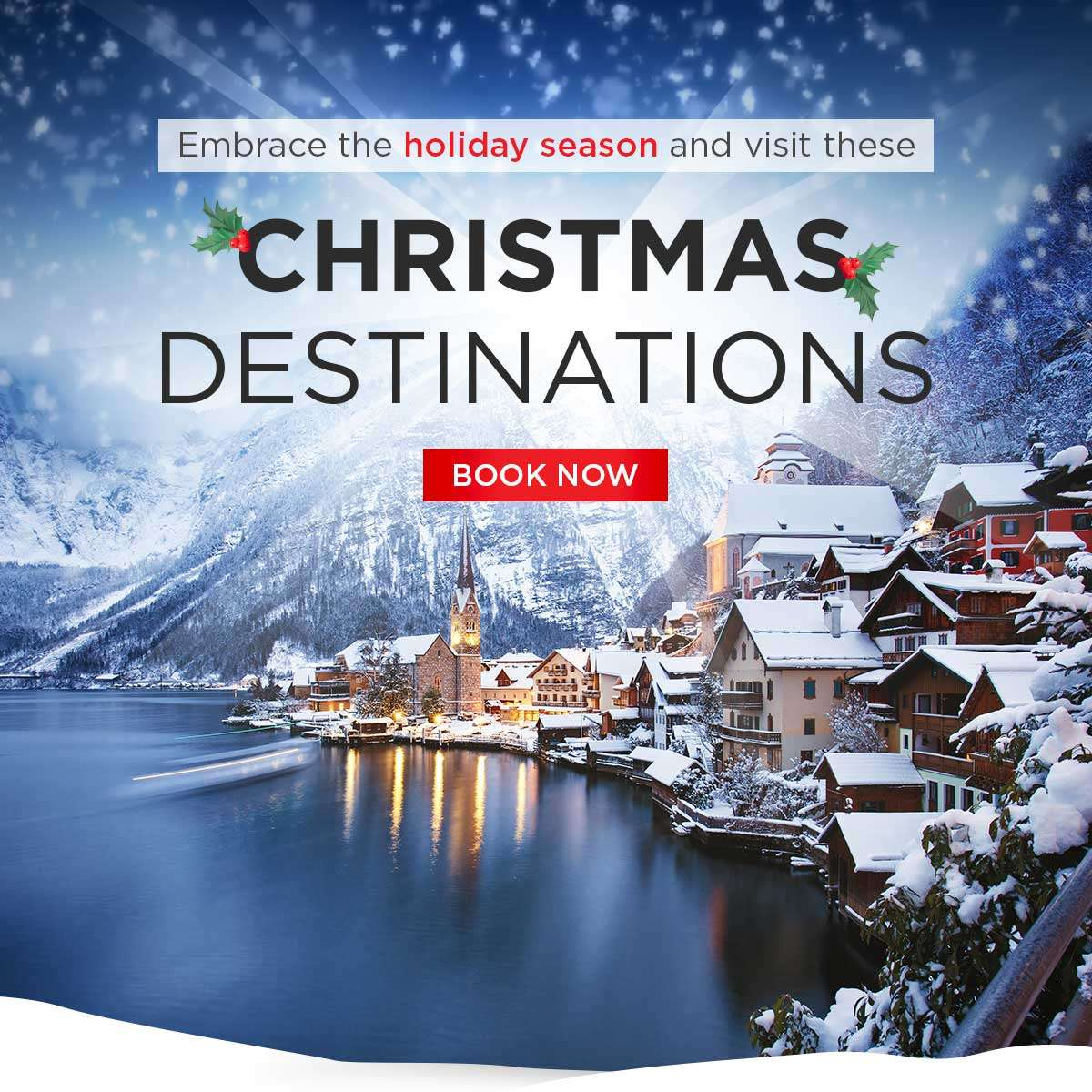 Embrace the holiday season and visit these Christmas destinations