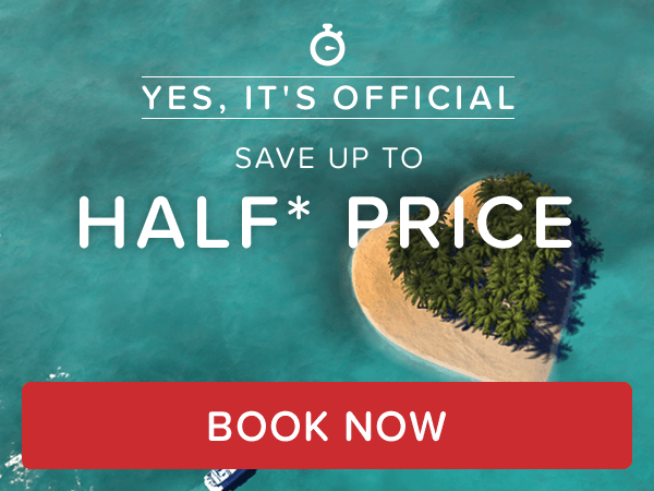 Yes, it's official! Save up to Half* price
