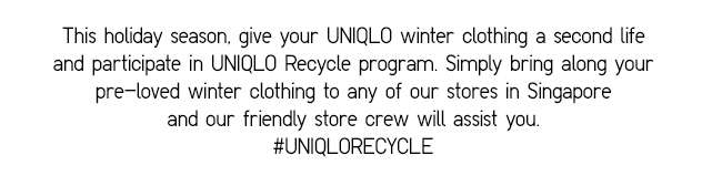 Give your UNIQLO winter clothing a second life | #UNIQLORECYCLE