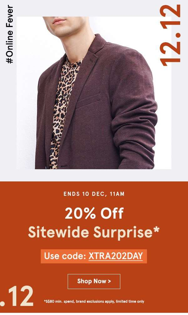 20% off Sitewide. Use code XTRA202DAY, min spend S$80, brand exclusions apply